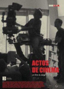 Actos de Cinema, de Jorge Cramez – Outros Olhares (2019)